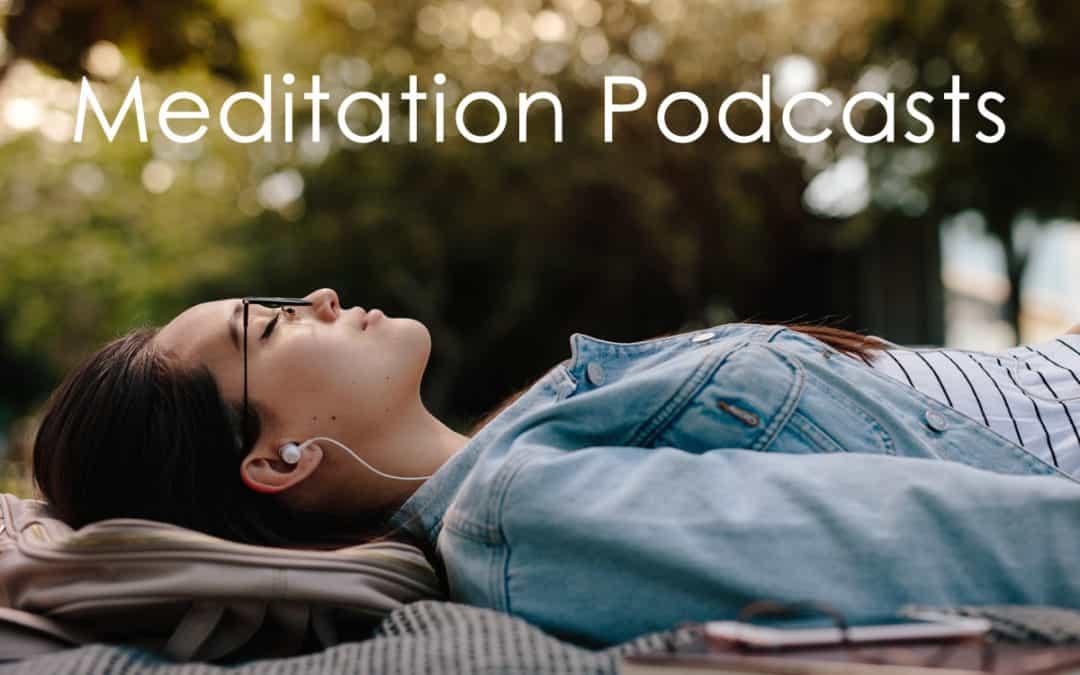 Top 10 Meditation Podcasts